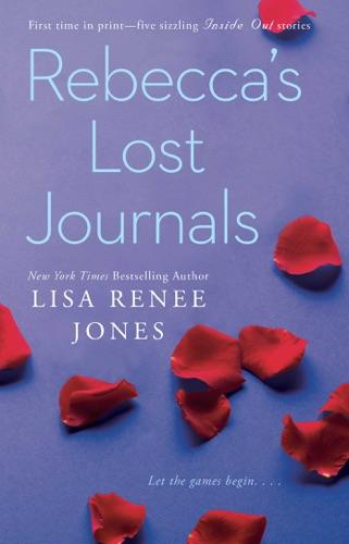 Lisa Renee Jones - Rebecca's Lost Journals