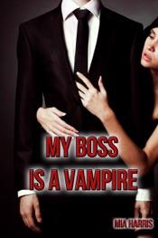 Download My Boss is a Vampire (BBW, Billionaire, Paranormal Romance Erotica)