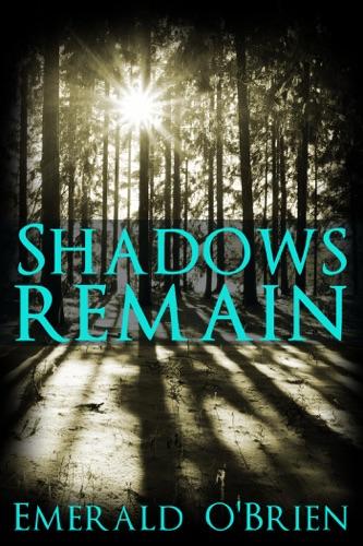 Emerald O'Brien - Shadows Remain