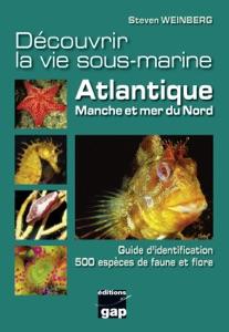 Découvrir la vie sous-marine Atlantique, Manche et mer du Nord