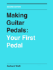Gerhard WeiГџ - Making Guitar Pedals artwork