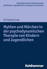 Mythen Und M Rchen In Der Psychodynamischen Therapie Von Kindern Und Jugendlichen