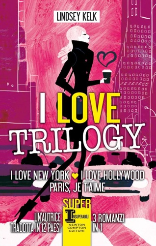 Lindsey Kelk - I love trilogy