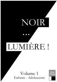 Noir... LUMIÈRE volume 1