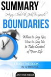 Henry Cloud  John Townsends Boundaries When To Say Yes How To Say No To Take Control Of Your Life Summary
