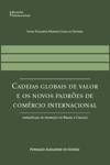 Cadeias Globais de Valor e os novos padrões de Comércio Internacional