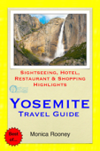 Yosemite National Park, California Travel Guide - Sightseeing, Hotel, Restaurant & Shopping Highlights (Illustrated) Book Cover