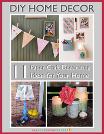 DIY Home Decor-11 Paper Craft Decorating Ideas for Your Home book