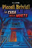 Piccoli Brividi - La casa della morte Book Cover