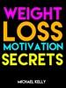 Weight Loss Motivation Secrets
