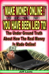 Make Money Online You Have Been Lied To
