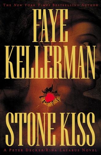 Faye Kellerman - Stone Kiss