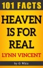 Heaven Is For Real – 101 Amazing Facts
