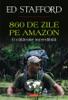 860 de zile pe Amazon. O călătorie incredibilă