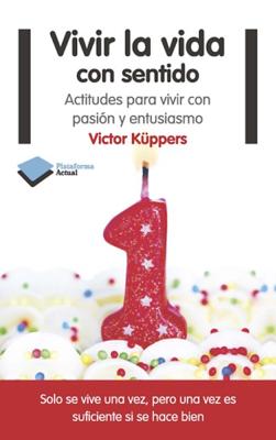 Victor Küppers - Vivir la vida con sentido book