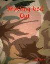 Shutting God Out