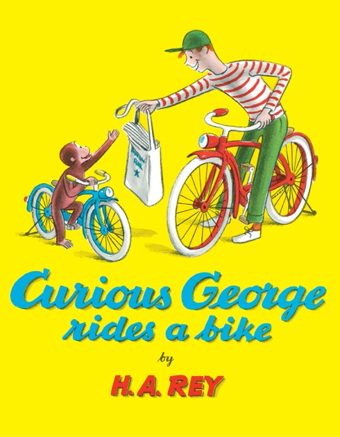 a review of ha reys book curious george rides a bike Book reviews children's fiction curious george learns the alphabet curious george rides a bike by ha rey.