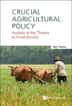 Crucial Agricultural Policy: Analysis Of Key Threats To Food Security