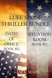 Luke Stone Thriller Bundle: Oath of Office (#2) and Situation Room (#3) PDF Download