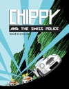 Chippy And The Swiss Police