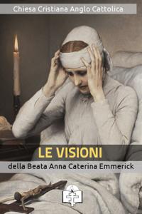 Le Visioni della Beata Anna Caterina Emmerick Copertina del libro