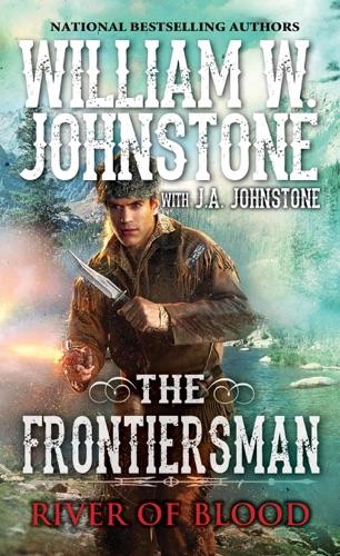 William W. Johnstone & J.A. Johnstone - River of Blood