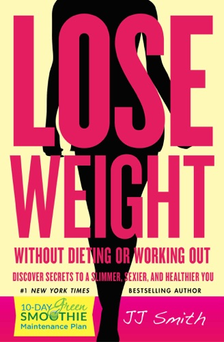 J.J. Smith - Lose Weight Without Dieting or Working Out
