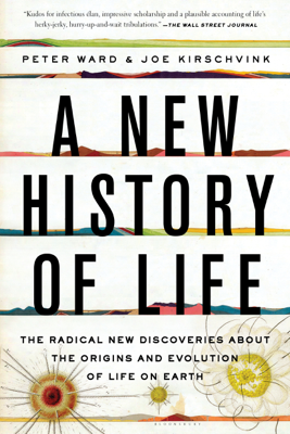 A New History of Life - Peter Ward & Joe Kirschvink book