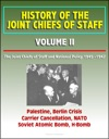 History Of The Joint Chiefs Of Staff Volume II The Joint Chiefs Of Staff And National Policy 1945 -1947 - Palestine Berlin Crisis Carrier Cancellation NATO Soviet Atomic Bomb H-Bomb