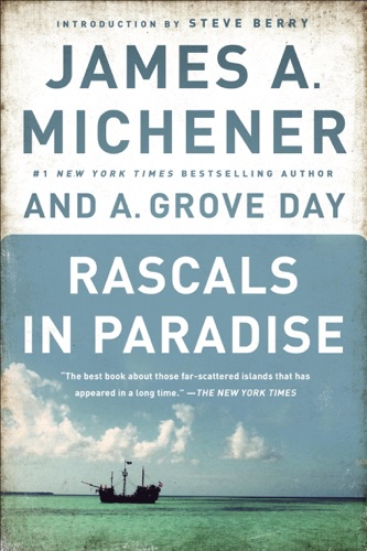 James A. Michener, A. Grove Day & Steve Berry - Rascals in Paradise