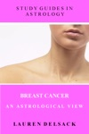 Study Guides In Astrology Breast Cancer - An Astrological View