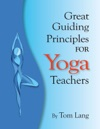 The Great Guiding Principles For Yoga Teachers