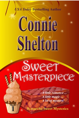 Sweet Masterpiece: The First Samantha Sweet Mystery - Connie Shelton - Connie Shelton