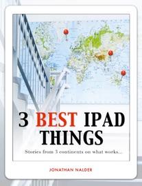 3 Best iPad Things - Jonathan Nalder