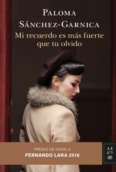 Mi recuerdo es más fuerte que tu olvido por Paloma Sánchez-Garnica