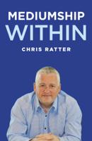 Chris Ratter - Mediumship Within artwork