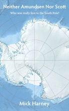 Neither Amundsen Nor Scott: Who Was Really First To The South Pole?