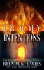 Good Intentions (The Road to Hell Series, Book 1) - Brenda K. Davies