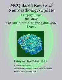 MCQs in Neuroradiology - Deepak Takhtani