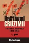 Bastionul Cruzimii O Istorie A Securitatii 1948-1964