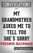 My Grandmother Asked Me to Tell You She's Sorry: A Novel by Fredrik Backman  Conversation Starters
