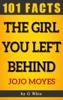 The Girl You Left Behind – 101 Amazing Facts