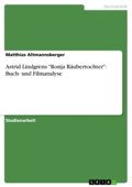 Astrid Lindgrens 'Ronja Räubertochter': Buch- und Filmanalyse
