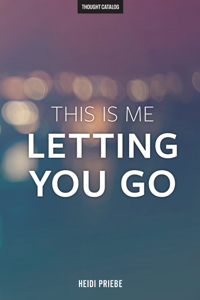 This Is Me Letting You Go Copertina del libro