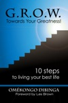 GROW Towards Your Greatness Ten Steps To Living Your Best Life