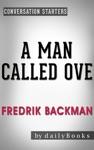 A Man Called Ove A Novel By Fredrik Backman  Conversation Starters