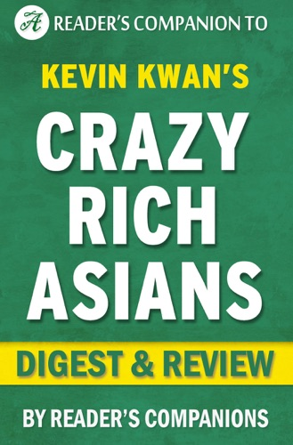Reader's Companion - Crazy Rich Asians: By Kevin Kwan  Digest & Review