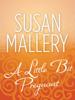 Susan Mallery - A Little Bit Pregnant bild