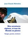 Mes Aventures Alpines Et Tour Du Monde En Photos