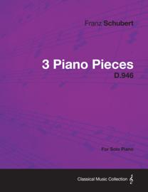 3 Piano Pieces D.946 - For Solo Piano